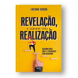Revelação, O Caminho Para A Realização | Luciano Subirá