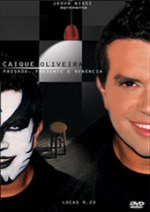 DVD - Caíque Oliveira - Passado, Presente e Renúncia