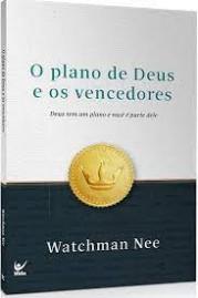O plano de Deus e os vencedores | Watchman Nee