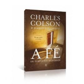 A Fé Em Tempos Pós-modernos | Charles Colson Editora Vida