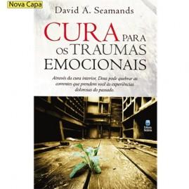 Cura Para Os Traumas Emocionais |David Seamands