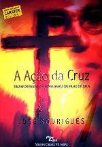 Livro - A Ação da Cruz