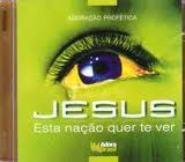 CD - Jesus esta nação quer te ver