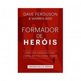 Formador de Heróis | Dave Ferguson e Warren Bird