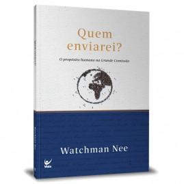 Quem enviarei? | Watchman Nee