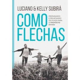 Como Flechas | Luciano e Kelly Subirá