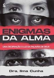 Enigmas da Alma | Dra Ilma Cunha